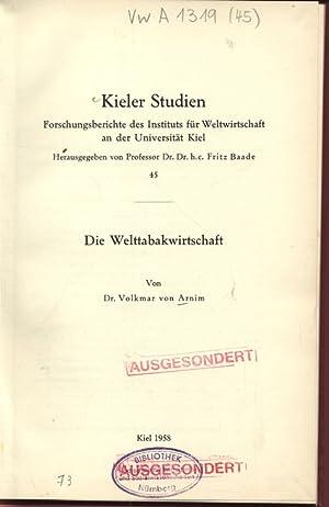 Die Welttabakwirtschaft. Kieler Studien Forschungsberichte des Instituts für Weltwirtschaft an...
