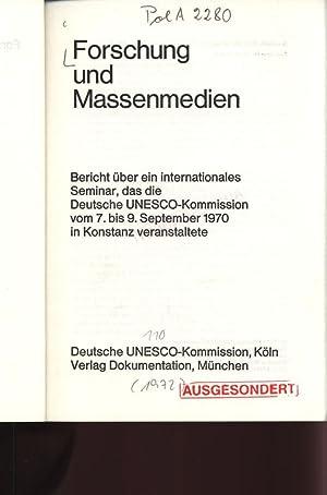 Forschung und Massenmedien. Bericht über ein internationales Seminar, das die Deutsche ...