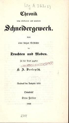 Chronik vom ehrbaren und uralten Schneidergewerk. Nebst einer kurzen Geschichte der Trachten und ...