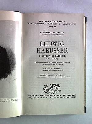 Ludwig Haeusser. Historien et Patriote (1818-1867). Contribution: Kaltenbach, Anneliese: