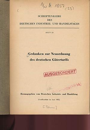 Gedanken zur Neuordnung des deutschen Gütertarifs. SCHRIFTENREIHE DES DEUTSCHEN INDUSTRIE- UND...