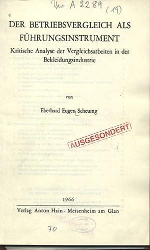 DER BETRIEBSVERGLEICH ALS FÜHRUNGSINSTRUMENT. Kritische Analyse der Vergleichsarbeiten in der ...