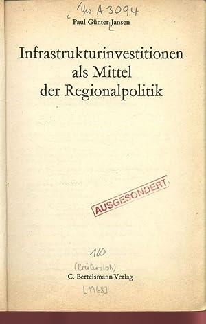 Infrastrukturinvestitionen als Mittel der Regionalpolitik.: Jansen, Paul Günter: