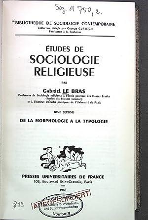 Edtudes de Sociologie Religieuse. Tome second: De la morphologie a la typologie. BIBLIOTHEQUE DE ...