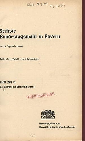 Sechste Bundestagswahl in Bayern, am 28. September 1969. Teil 2. - Text, Tabellen und Schaubilder. ...