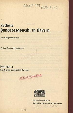 Sechste Bundestagswahl in Bayern, am 28. September 1969. Teil 1. - Gemeindeergebnisse. Heft 291 a. ...