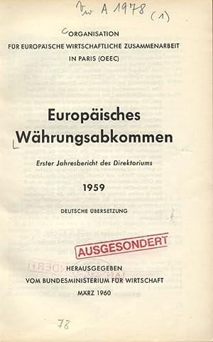 Europäisches Währungsabkommen. Erster Jahresbericht des Direktoriums. 1959. DEUTSCHE &...