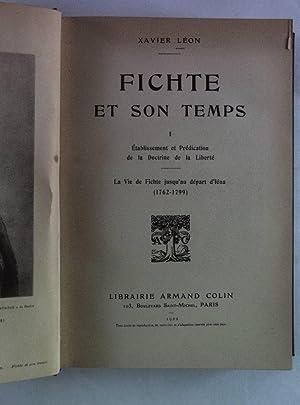 Fichte et son temps I. Establissement et: Leon, Xavier: