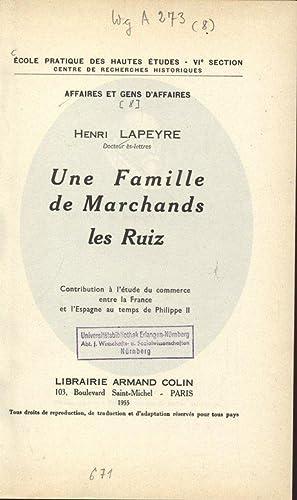 Une Familie de Marchands - les Ruiz.: LAPEYRE, Henri: