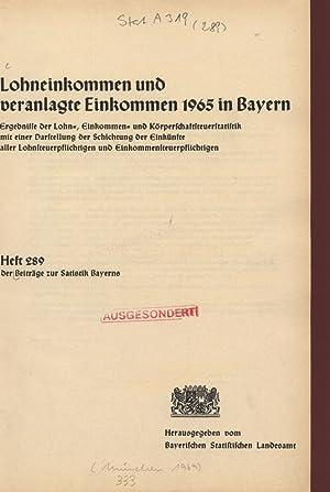 Lohneinkommen und veranlagte Einkommen 1965 in Bayern. Ergebnisse der Lohn-, Einkommen- und Kö...