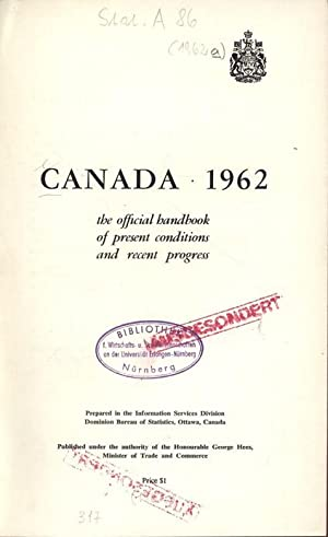 CANADA 1962 the official bandbook of present conditions and recent progress. Prepared in the ...