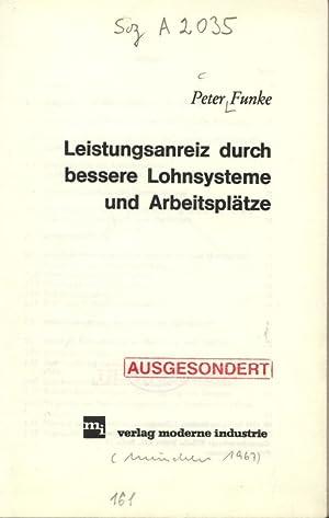 Leistungsanreiz durch bessere Lohnsysteme und Arbeitsplätze.: Funke, Peter: