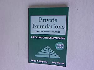 Private Foundations. Tax Law and Compliance. 2012 Cumulative Supplement. Wiley Nonprofit Law, ...