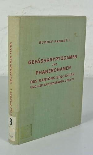 Verzeichnis der Gefässkryptogamen und Phanerogamen des Kantons Solothurn und der angrenzende ...