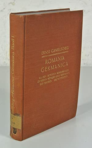 Romania Germanica. Sprach- und Siedlungsgeschichte der Germanen auf dem Boden des alten Rö...
