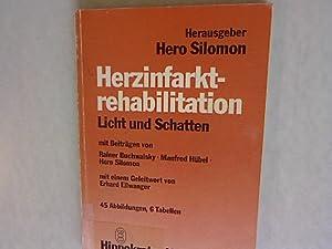 Herzinfarkt-Rehabilitation: Licht und Schatten.: Silomon, Hero [Hrsg.] und Rainer [Mitarb.] ...