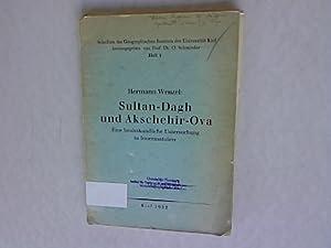 Sultan-Dagh und Akschehir-Ova. Eine landeskundliche Untersuchung in Innteranatolien. Schirften des ...