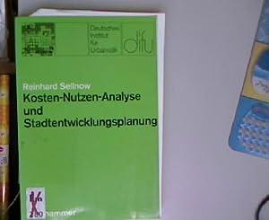 Kosten-Nutzen-Analyse und Stadtentwicklungsplanung. Schriften des Deutschen Instituts für ...