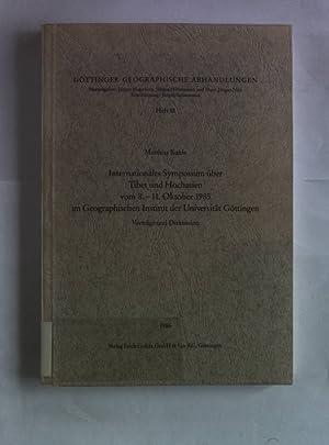 Internationales Symposium über Tibet und Hochasien vom 8. - 11. Oktober 1985 im Geograph. ...