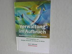 Verwaltung im Aufbruch: Modernisierung als Lernprozess.: Klimecki, R�diger [Hrsg.]: