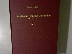 Die politischen Parteien in Griechenland 1821-1936. (Teil 2). Südosteuropäische Arbeiten,...