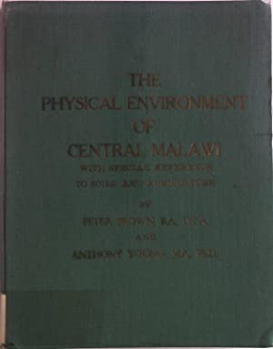 The Physical Environment of Central Malawi with special reference to soils and agriculture.: Brown,...