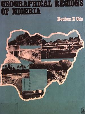 Geographical Regions of Nigeria.: Udo, Reuben K.:
