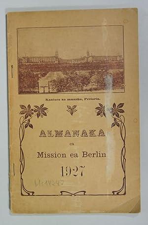 ALMANAKA EA MISSION EA BERLIN 1927. (Christlicher Missionsbericht, Transvaal/Südafrika). ...