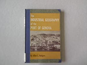 The Industrial Geography of the Port of: Rodgers, Allan L.: