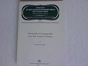 Die britische Währungspolitik nach dem Zweiten Weltkrieg. Mitteilungen aus dem ...
