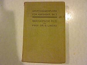 Die mikroskopischen Pilze. Kryptogamenflora für Anfänger Band 2.: Lindau, Gustav: