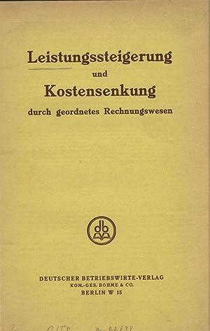 Leistungssteigerung und Kostensenkung durch geordnetes Rechnungswesen.: Kalveram, Wilhelm: