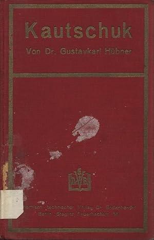 Kautschuk. Eine wirtschaftsgeographische Monographie.: Hübner, Gustavkarl: