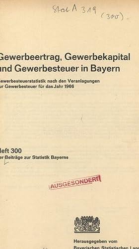 Gewerbeertrag, Gewerbekapital und Gewerbesteuer in Bayern. Gewerbesteuerstatistik nach den ...