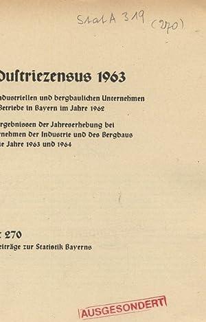 Industriezensus 1963. Die industriellen und bergbaulichen Unternehmen und Betriebe in Bayern im ...