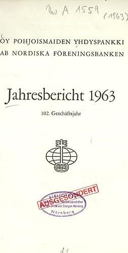 OY POHJOISMAIDEN YHDYSPANKKI AB NORDISKA FÖRENINGSBANKEN. Jahresbericht 1963, 102. Geschä...