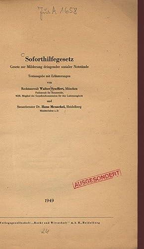 Soforthilfegesetz. Gesetz zur Milderung dringender sozialer Notstände.: Seuffert, Walter und ...