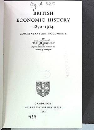 BRITISH ECONOMIC HISTORY 1870-1914. COMMENTARY AND DOCUMENTS.