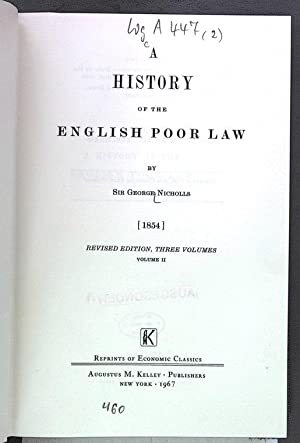 HISTORY OF THE ENGLISH POOR LAW. REVISED EDITION. VOL. II. Reprints of Economic Classics.: Nicholls...