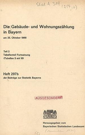 Die Gebäude- und Wohnungszählung in Bayern am 25. Oktober 1968. Teil 2: Tabellenteil ...