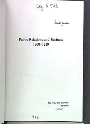 Public Relations and Business 1900-1929.: Raucher, Alan R.: