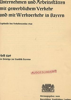 Unternehmen und Arbeitsstätten mit gewerblichem Verkehr und mit Werkverkehr in Bayern. ...