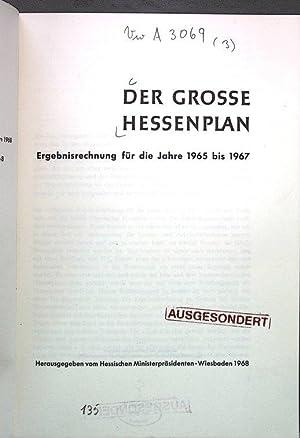 DER GROSSE HESSENPLAN. Ergebnisrechnung für die Jahre 1965 bis 1967. Herausgegeben vom ...