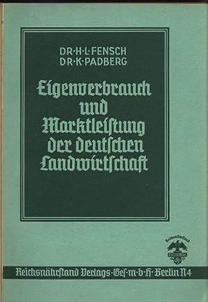 Eigenverbrauch und Marktleistung der deutschen Landwirtschaft.: Fensch, H. L.: