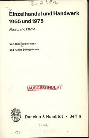 Einzelhandel und Handwerk - 1965 und 1975. Absatz und Fläche.: Beckermann, Theo und Arnim ...