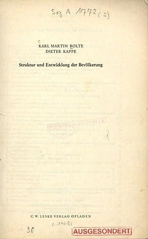 Struktur und Entwicklung der Bevölkerung.: Bolte, Karl Martin und Dieter Kappe:
