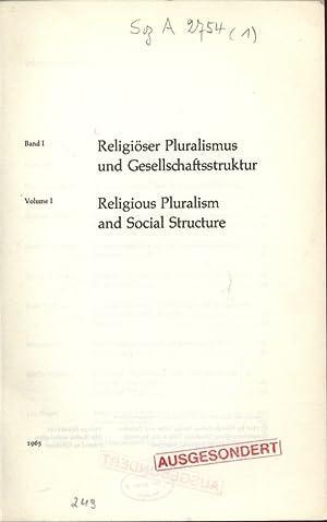 Religiöser Pluralismus und Gesellschaftsstruktur, Band I. Religious Pluralism and Social ...