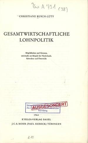 GESAMTWIRTSCHAFTLICHE LOHNPOLITIK. Möglichkeiten und Grenzen, untersucht am Beispiel der ...