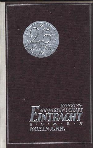 """Festschrift zum 25jährigen bestehen der Konsum-Genossenschaft """"Eintracht"""" e.G.m.b.H...."""