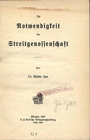 Die Notwendigkeit der Streitgenossenschaft. Abhandlungen zum Privatrecht und Zivilprozess des ...